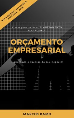 Orçamento Empresarial: Planejando o sucesso do seu negócio!